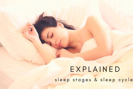 Basics You Should Know for Sleep Stages and Sleep Cycles